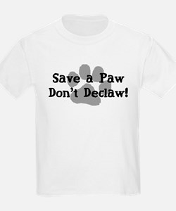 Save a Paw, Don't Declaw T-Shirt