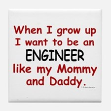 Engineer (Like Mommy & Daddy) Tile Coaster