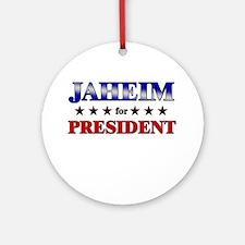 JAHEIM for president Ornament (Round)