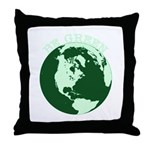 Be Green Throw Pillow