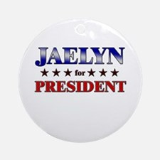 JAELYN for president Ornament (Round)