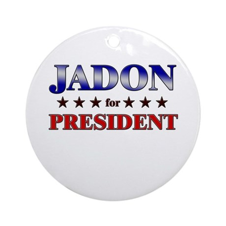 JADON for president Ornament (Round)