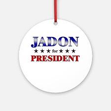 JADON for president Ornament (Round)
