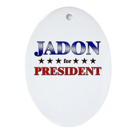 JADON for president Oval Ornament