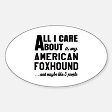 All I care about is my American fox Decal