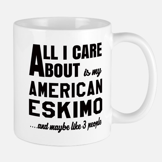 All I care about is my Toy American Esk Mug