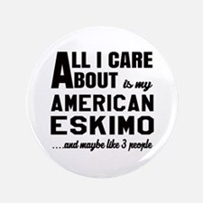 All I care about is my Toy American Eskimo Button