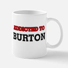 Addicted to Burton Mugs