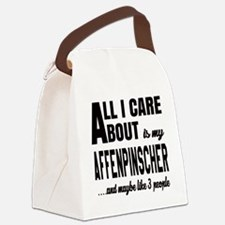 All I care about is my Affenpinsc Canvas Lunch Bag