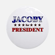 JACOBY for president Ornament (Round)