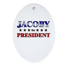 JACOBY for president Oval Ornament