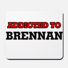 Addicted to Brennan Mousepad