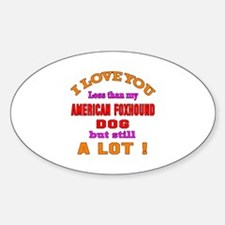 I love you less than my American fo Decal