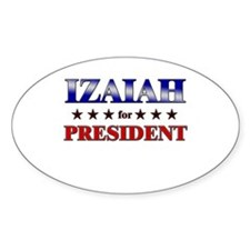 IZAIAH for president Oval Decal