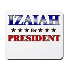 IZAIAH for president Mousepad