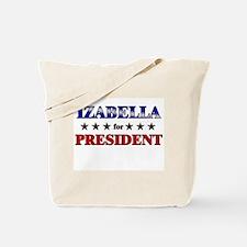 IZABELLA for president Tote Bag