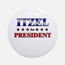 ITZEL for president Ornament (Round)
