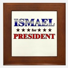 ISMAEL for president Framed Tile