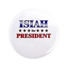 """ISIAH for president 3.5"""" Button"""