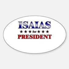 ISAIAS for president Oval Decal