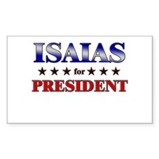 ISAIAS for president Rectangle Decal