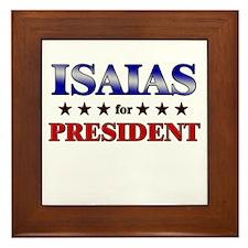 ISAIAS for president Framed Tile
