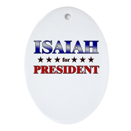 ISAIAH for president Oval Ornament