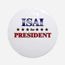 ISAI for president Ornament (Round)