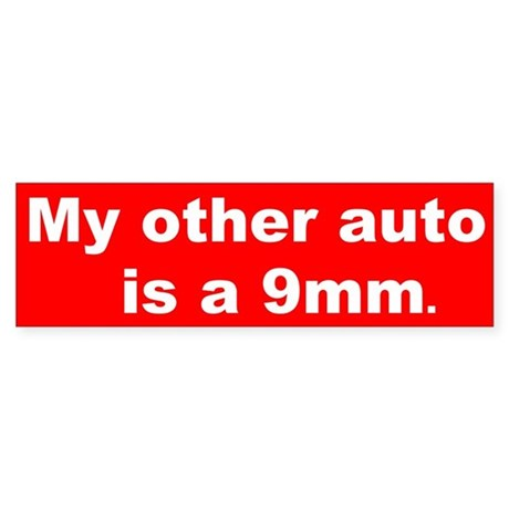 My other auto is a 9mm. Bumper Sticker