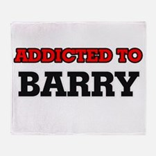 Addicted to Barry Throw Blanket