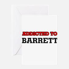 Addicted to Barrett Greeting Cards