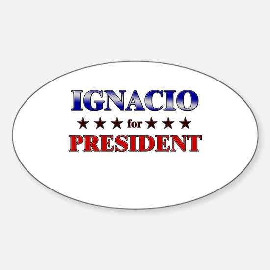 IGNACIO for president Oval Decal