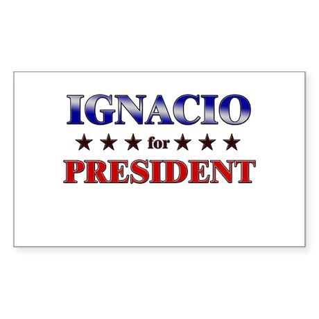 IGNACIO for president Rectangle Sticker
