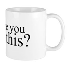 Why Are You Reading This? Mug