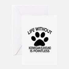 Life Without Norwegian Elkhound Dog Greeting Card