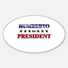 HUMBERTO for president Oval Decal