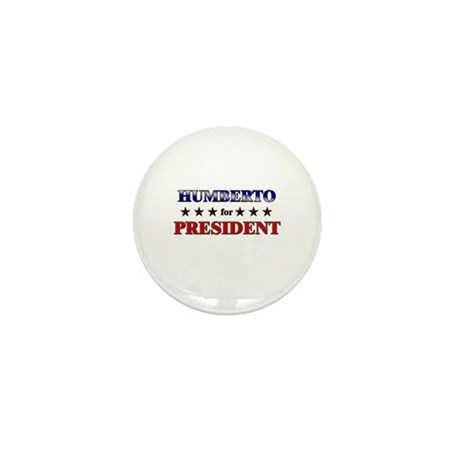 HUMBERTO for president Mini Button