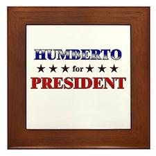 HUMBERTO for president Framed Tile