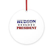 HUDSON for president Ornament (Round)