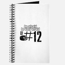 Be Afraid Be Very Afraid Of 12 Journal