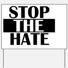 Cute Stop the hate Yard Sign