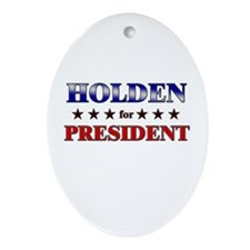 HOLDEN for president Oval Ornament