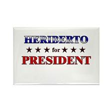 HERIBERTO for president Rectangle Magnet