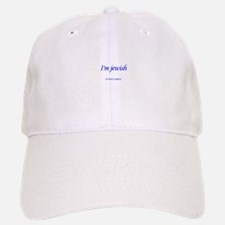 i'm jewish no body is perfect Baseball Baseball Cap