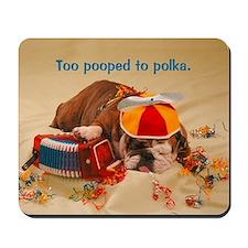 Too Pooped Mousepad