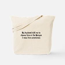 Husband or Morgan Tote Bag