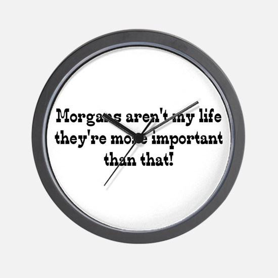 Morgans are my Life Wall Clock