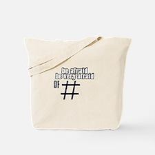 Be Afraid Be Very Afraid Of 18 Tote Bag