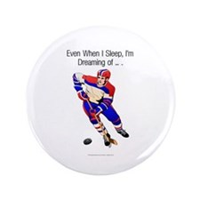 """TOP I'm Dreaming of Hockey 3.5"""" Button"""
