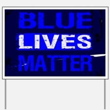 BLUE LIVES MATTER BLUE AND BLUE Yard Sign